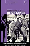 Imperialism, Race and Resistance : Africa and Britain, 1919-1945, Bush, Barbara, 0415159733