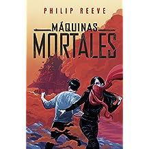Máquinas mortales (Serie Máquinas mortales 1) (Spanish Edition)