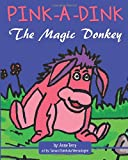 Pink-A-Dink the Magic Donkey, Anne Terry, 149938128X
