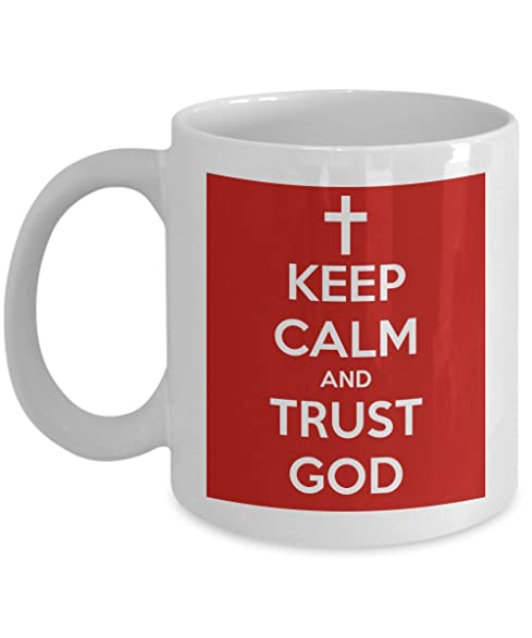 Keep Calm Trust God Coffee Mug With Funny Quote For Christian, Catholic,  Women,