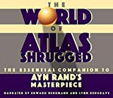 img - for The World of Atlas Shrugged: The Essential Companion to Ayn Rand's Masterpiece book / textbook / text book