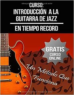 Curso: Introducción a la Guitarra de Jazz: + Curso en Vídeo ...