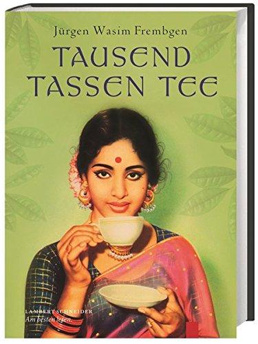 Tausend Tassen Tee: Lebensgenuss im Orient