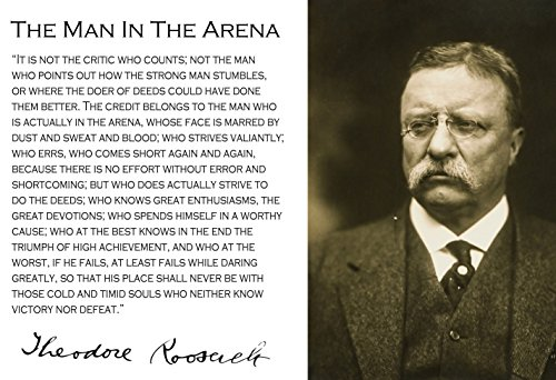 Theodore Teddy Roosevelt the Man in the Arena Quote 13x19 Poster (With Sepia Image)