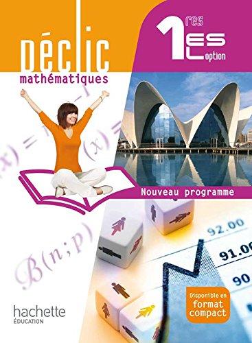 Déclic Mathématiques 1res ES/L option - Livre élève Grand format - Edition 2011