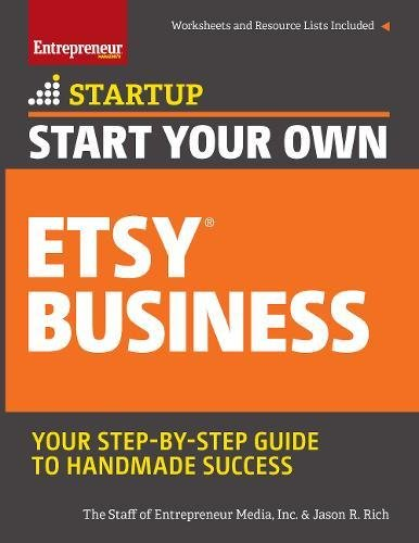 Pdf Arts Start Your Own Etsy Business: Handmade Goods, Crafts, Jewelry, and More (Startup Series)