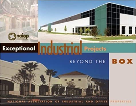 Exceptional Industrial Projects: Beyond the Box by National Association of Industrial Office Properties (2003-06-25)