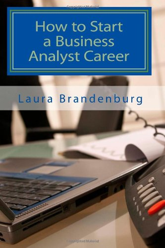 How to Start a Business Analyst Career: A roadmap to start an IT career in business analysis or find entry -level business analyst jobs (Paperback)-cover