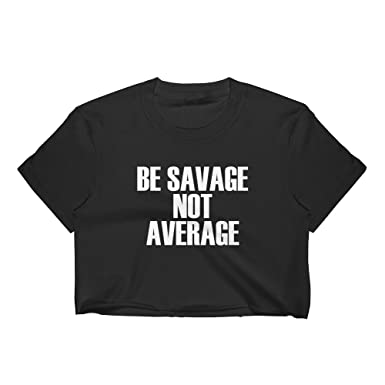 ef5c83793661e7 Get Thread Be Savage Not Average Crop Top - Novelty Quote Womens T-Shirt at  Amazon Women s Clothing store