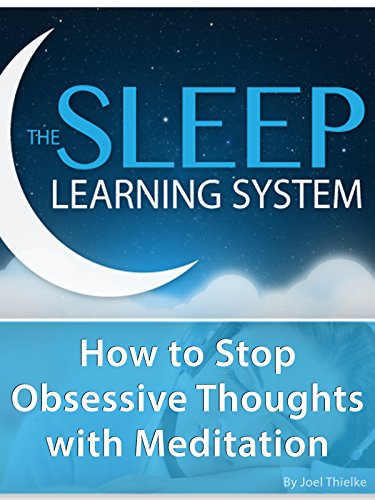 (How to Stop Obsesive Thoughts with Meditation - (The Sleep Learning System))
