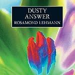 Dusty Answer | Rosamond Lehmann