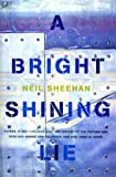 Front cover for the book A Bright Shining Lie: John Paul Vann and America in Vietnam by Neil Sheehan