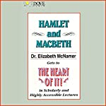 Hamlet and Macbeth: Dr. Elizabeth McNamer Gets to the Heart of It in Scholarly and Highly Accessible Lectures | Elizabeth McNamer