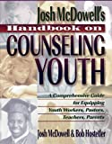 Handbook on Counseling Youth, McDowell, John and Hostetler, Bob, 0849913268
