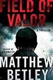 img - for Field of Valor: A Thriller (The Logan West Thrillers) book / textbook / text book