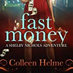 Fast Money: A Shelby Nichols Adventure | Colleen Helme