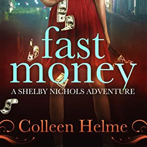 Fast Money: A Shelby Nichols Adventure Audiobook