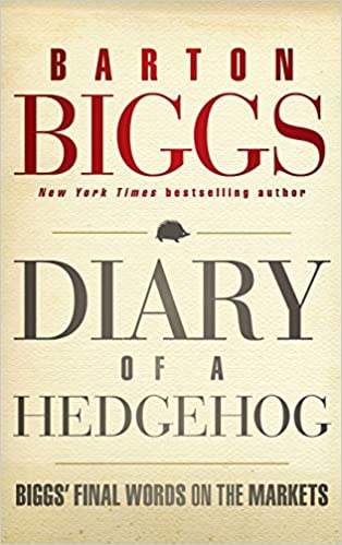Diary of a Hedgehog: Biggs Final Words on the Markets