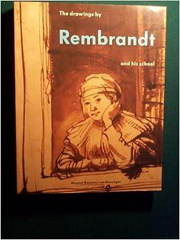 tekeningen van rembrandt en zijn school drawings of rembrandt and his school
