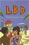 LBD, Tome 3 : Toutes pour une par Dent