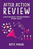 #4: After Action Review: Continuous Improvement Made Easy