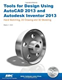 Tools for Design Using AutoCAD 2013 and Autodesk Inventor 2013, Randy Shih, 1585037338