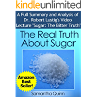 """The Real Truth About Sugar-- Dr. Robert Lustig's Video Lecture """"Sugar: The Bitter Truth"""": Health Effects of Our Sugar…"""