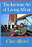 The Intricate Art of Living Afloat, Clare Allcard, 0393033341