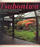 img - for Tsuboniwa: The Japanese Courtyard Garden book / textbook / text book