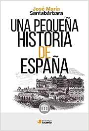 Una pequeña historia de España (Acuérdate): Amazon.es ...