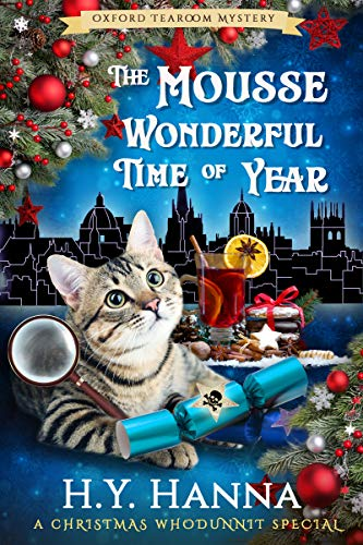 The Mousse Wonderful Time of Year (Oxford Tearoom Mysteries ~ Book 10): Christmas Whodunnit Special by [Hanna, H.Y.]