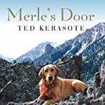 Merle's Door: Lessons from a Freethinking Dog | Ted Kerasote