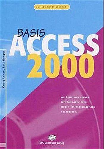 Access 2000. Basis: An Beispielen lernen. Mit Aufgaben üben. Durch Testfragen Wissen überprüfen Taschenbuch – 2000 Lutz Hunger Georg Urban SPC TEIA Lehrbuch Verlag 3931815560