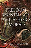 Freedom, Resentment, and the Metaphysics of Morals (Princeton Monographs in Philosophy (46))