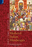 Medieval Indian Mindscapes : Space, Time, Society, Man, Vanina, E. IU, 9380607199