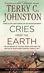 Cries from the Earth : The Outbreak of the Nez Perce War and the Battle of White Bird Canyon June 17, 1877 ( The Plainsmen Series )