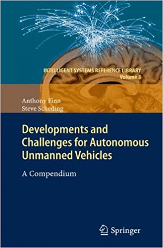 Book Developments and Challenges for Autonomous Unmanned Vehicles: A Compendium (Intelligent Systems Reference Library)