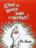 ¡ Cómo el Grinch robó la Navidad ! (Spanish Edition)