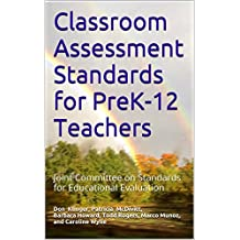 Classroom Assessment Standards for PreK-12 Teachers: Joint Committee on Standards for Educational Evaluation