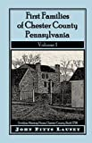 img - for First Families of Chester County, Pennsylvania, Volume 1 book / textbook / text book