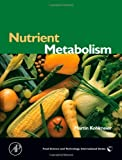 img - for Nutrient Metabolism: Structures, Functions, and Genetics (Food Science and Technology International Series) by Martin Kohlmeier (2003-11-18) book / textbook / text book