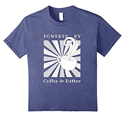 Powered By Coffee & Butter Funny T-Shirt