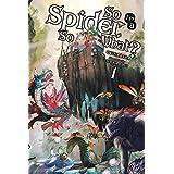So I'm a Spider, So What?, Vol. 1 (light novel) (So I'm a Spider, So What? (light novel), 1)