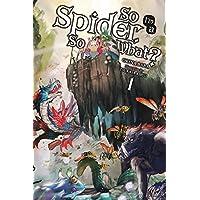 So I'm a Spider, So What? Vol. 1 (light novel)