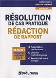 Résolution de cas pratiques : Rédaction de rapports
