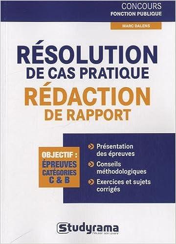 Rapidshare télécharger des livres pdf Résolution de cas pratiques : Rédaction de rapports en français PDF MOBI by Marc Dalens,Laurence Brunel 2759019128