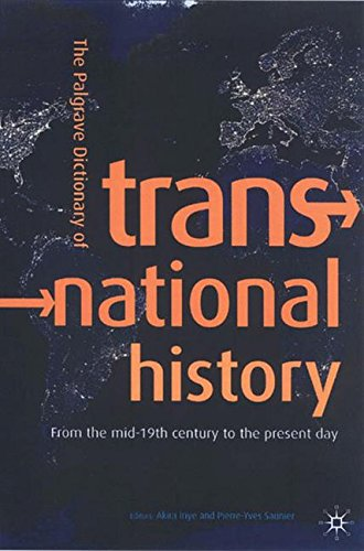 The Palgrave Dictionary of Transnational History: From the mid-19th century to the present day (Palgrave Macmillan Trans