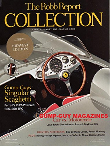 (The Robb Report COLLECTION October 2006 Magazine SPORTS, LUXURY AND CLASSIC CARS Jeep Wrangler Unlimited CAR VS. MOTORCYCLE: LOTUS SPORT ELISE TAKES ON TRIUMPH DAYTONA 675)