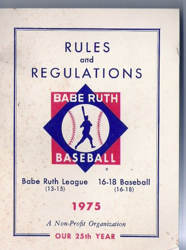 (BABE RUTH BASEBALL - RULES AND REGULATIONS)