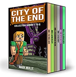 City of the End Collection: Books 1 to 6: (An Unofficial Minecraft Book Collection for Kids Ages 9-12 (Preteen) Minecraft Box Set Books